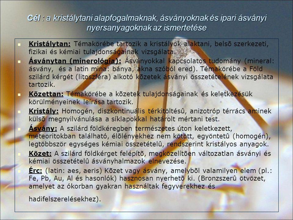 Hét kristályrendszer A )Nem főtengelyes: bonyolult felismerni 1.