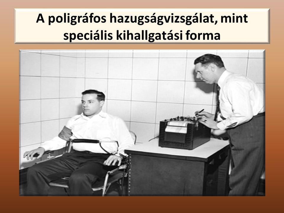 A poligráfos hazugságvizsgálat, mint speciális kihallgatási forma