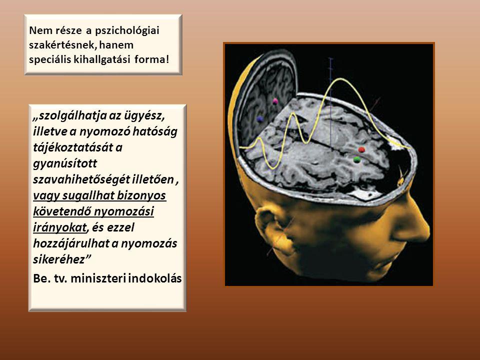 Nem része a pszichológiai szakértésnek, hanem speciális kihallgatási forma.