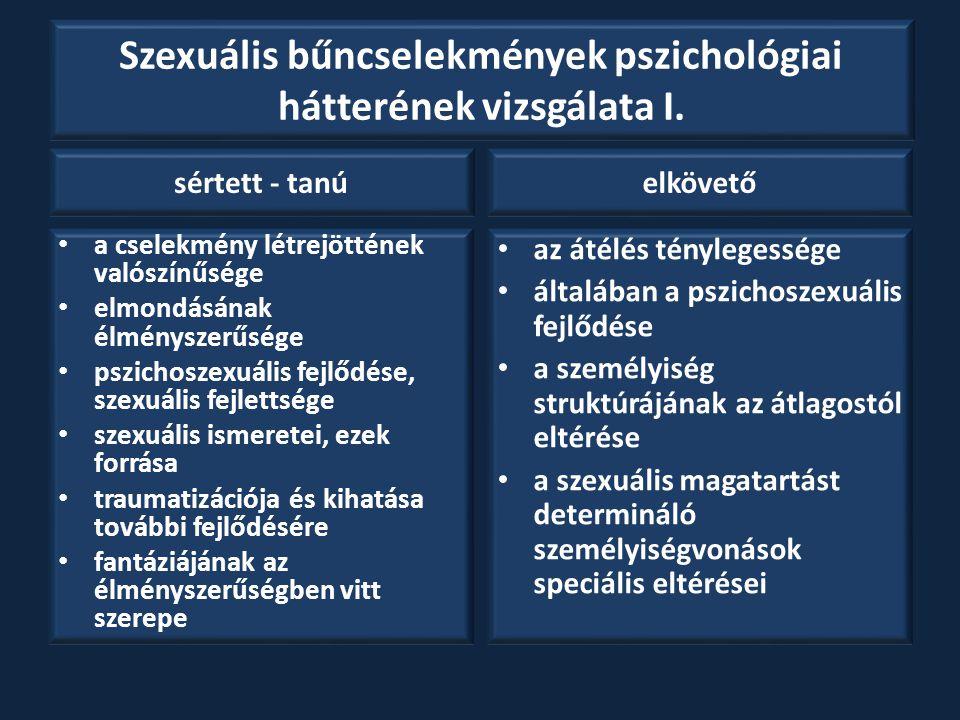 Szexuális bűncselekmények pszichológiai hátterének vizsgálata I. sértett - tanú a cselekmény létrejöttének valószínűsége elmondásának élményszerűsége