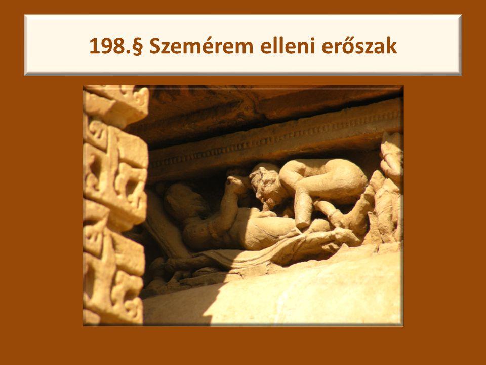 198.§ Szemérem elleni erőszak