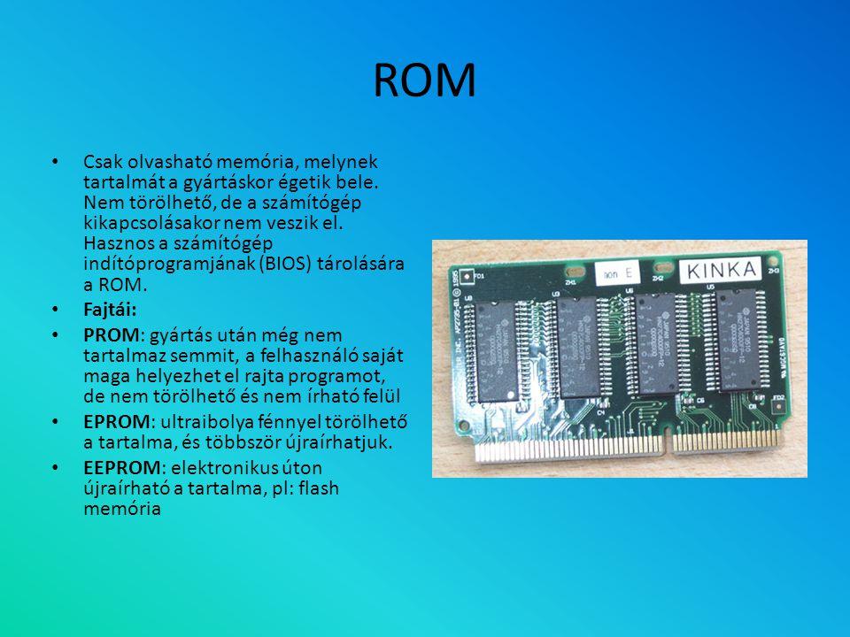 RAM Írható és olvasható memória. A RAM az a memóriaterület, ahol a processzor a számítógéppel végzett munka során dolgozik. Minden bevitt adat először
