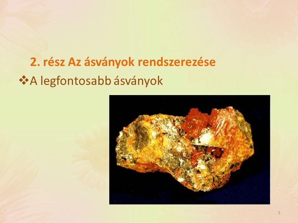 2. rész Az ásványok rendszerezése  A legfontosabb ásványok 3