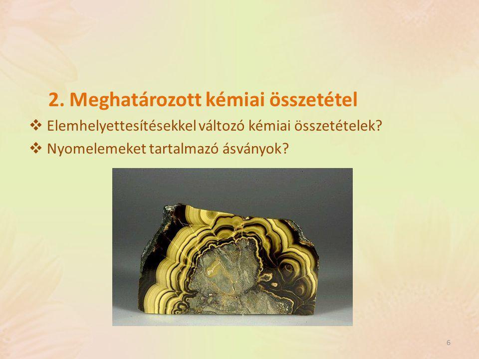 3. Rendezett belső szerkezet  Meddig nevezhető kristálynak?  Amorf és metamikt anyagok? 7