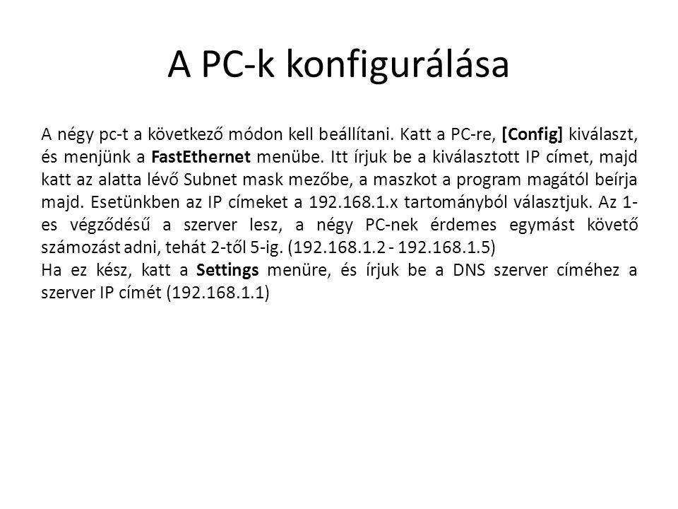 A PC-k konfigurálása A négy pc-t a következő módon kell beállítani.