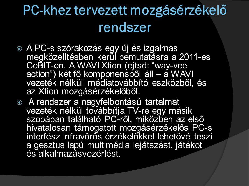 PC-khez tervezett mozgásérzékelő rendszer  A PC-s szórakozás egy új és izgalmas megközelítésben kerül bemutatásra a 2011-es CeBIT-en.