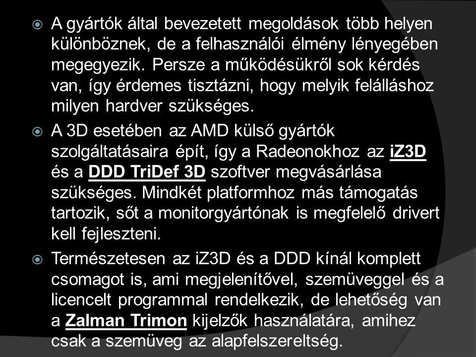  Sajnos a GeForce GTX 295 tulajdonosai a 3D Vision Surround esetében bajban vannak, mivel csak két DVI kimenet van a kártyán, ami nem elég három 120 Hz-es monitor meghajtásához.