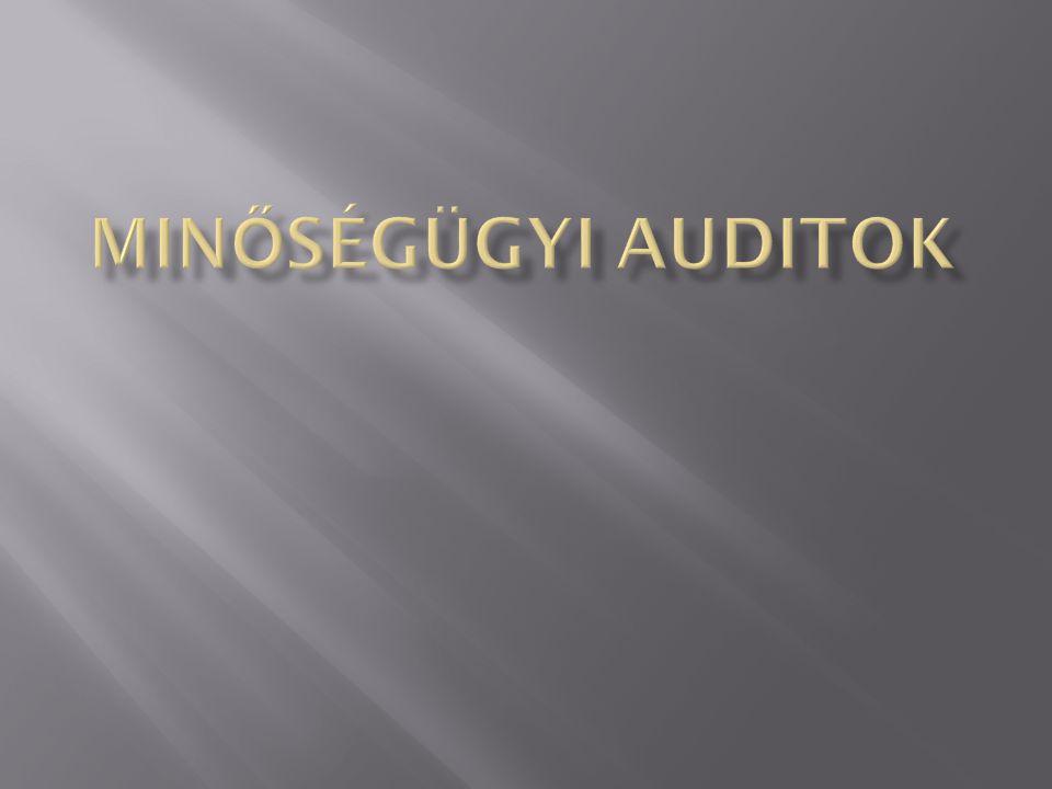 Audit = meghallgatás Az auditokat arra használják, hogy meghatározzák a minőségirányítási rendszer követelményeinek való megfelelés mértékét.