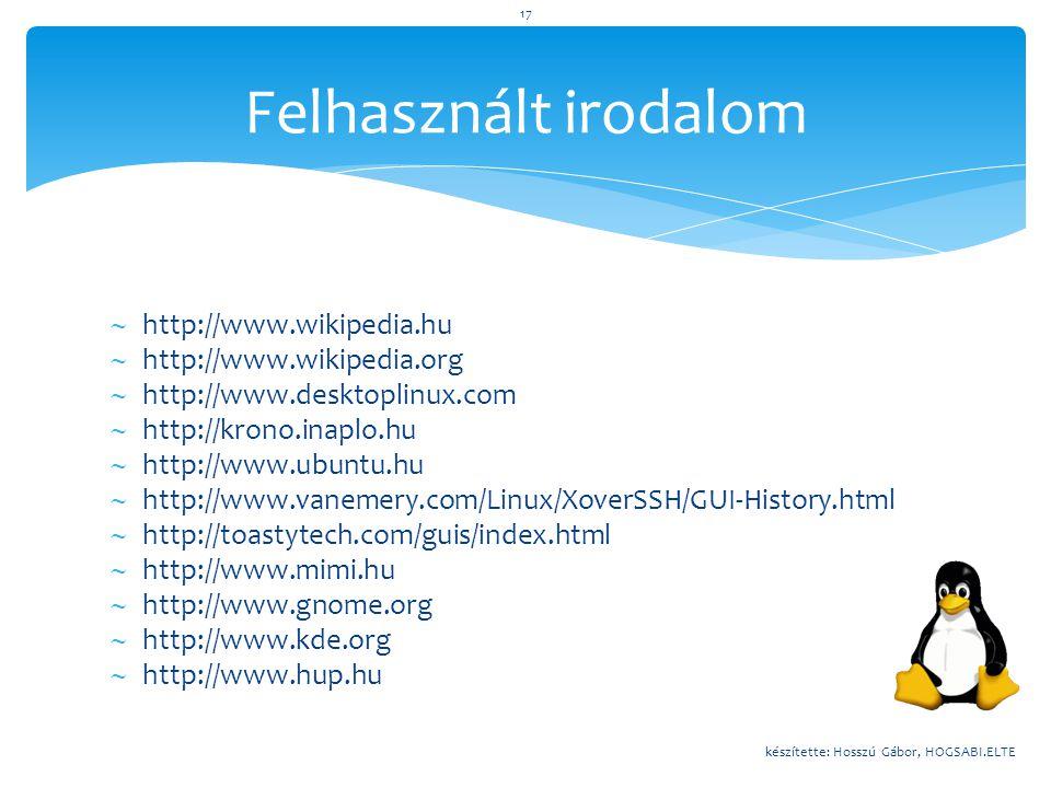  http://www.wikipedia.hu  http://www.wikipedia.org  http://www.desktoplinux.com  http://krono.inaplo.hu  http://www.ubuntu.hu  http://www.vaneme
