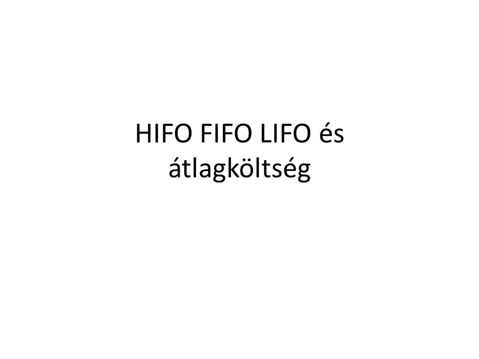 HIFO FIFO LIFO és átlagköltség