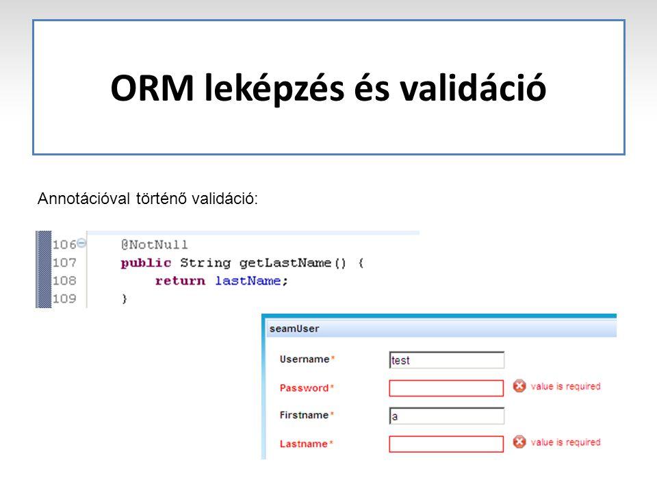 ORM leképzés és validáció Annotációval történő validáció: