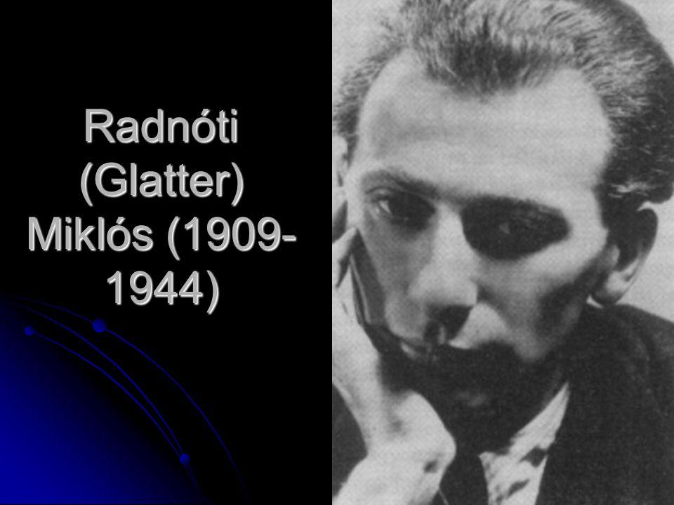 Radnóti (Glatter) Miklós (1909- 1944)