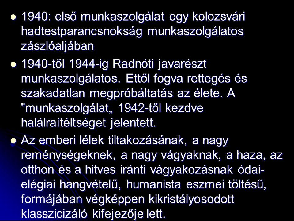 1940: első munkaszolgálat egy kolozsvári hadtestparancsnokság munkaszolgálatos zászlóaljában 1940: első munkaszolgálat egy kolozsvári hadtestparancsno
