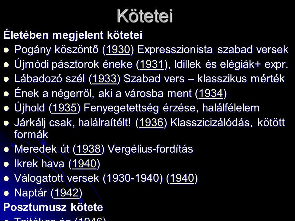 Kötetei Életében megjelent kötetei Pogány köszöntő (1930) Expresszionista szabad versek Pogány köszöntő (1930) Expresszionista szabad versek1930 Újmód