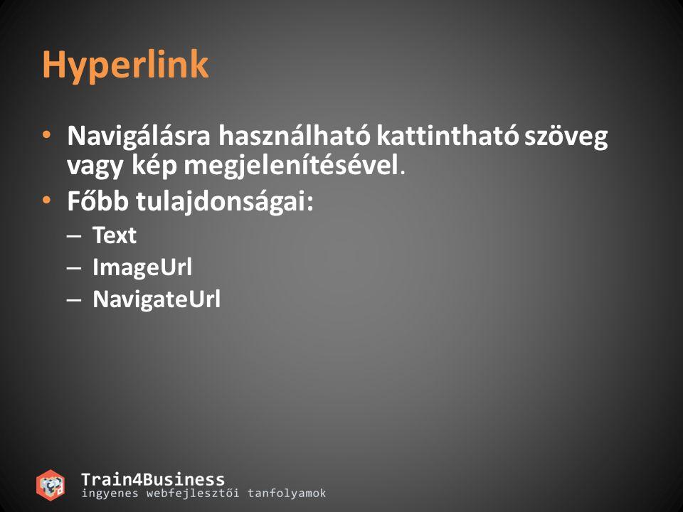 TextBox Főbb tulajdonságai: – Text – TextMode: SingleLine (default), MultiLine, Password – Columns – Rows – MaxLength – Wrap – AutoPostBack