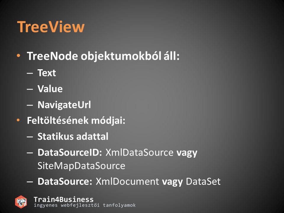 Menu MenuItem objektumokból áll: – Text – Value – NavigateUrl Feltöltésének módjai: – Statikus adattal – DataSourceID: XmlDataSource vagy SiteMapDataSource – DataSource: XmlDocument vagy DataSet