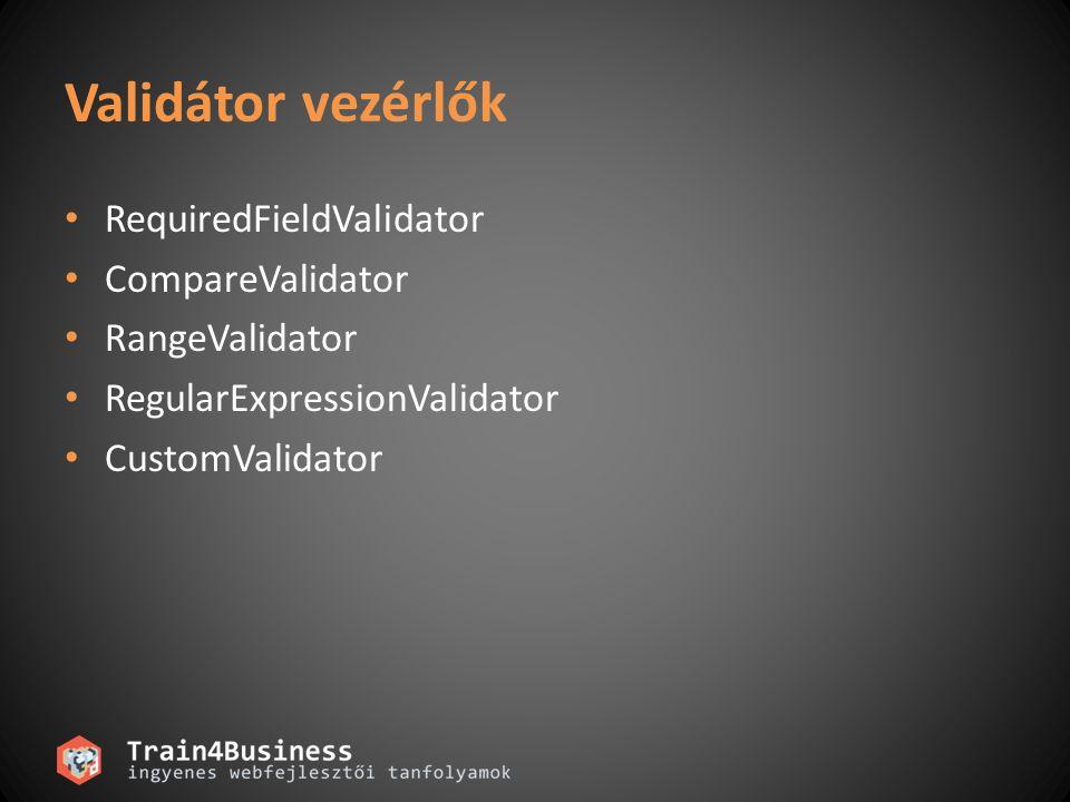"""Validátor vezérlő használata Validátor vezérlő hozzáadása a Web Formhoz Validálni kívánt kontrol kiválasztása Validátors tulajdonságok beállítása <asp:ValidatorType id= IDvalidator runat= server ControlToValidate= IDcontrol ErrorMessage=""""Hibaüzenet a hibalistára Display= Static, Dynamic vagy None Text=""""Az input kontrol mellett megjelen ő szöveg >"""