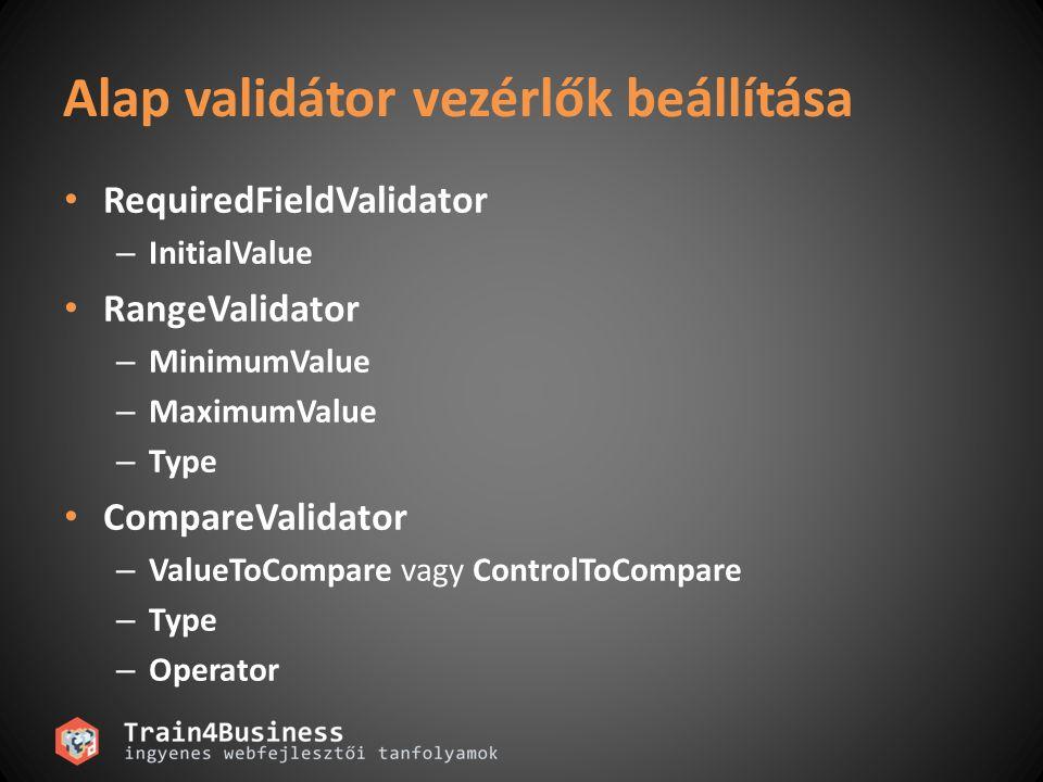 RegularExpressionValidator <asp:RegularExpressionValidator id= emailRegexValidator runat= server ControlToValidate= emailTextBox ErrorMessage= Ilyen formában kell megadni: username@organization.xxx ValidationExpression= \w+@\w+\.\w+ Text= * > Visual Studio 2008 beépített pattern-ek: Telefonszámok E-mail cím