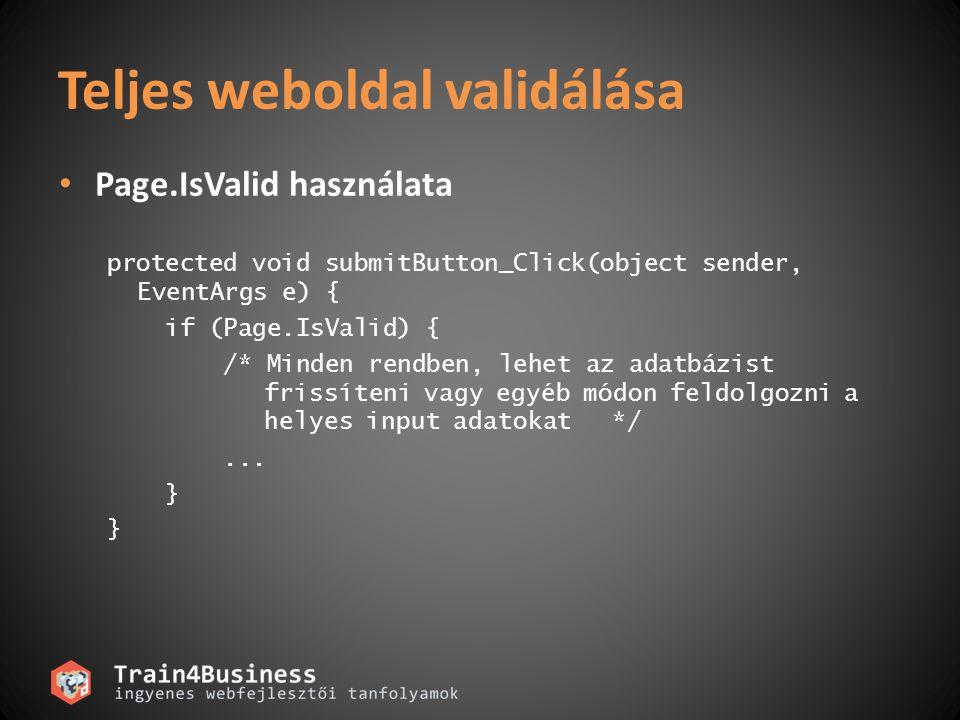 ValidationSummary vezérlő Az oldalon található összes Validátor vezérlő ErrorMessage tulajdonságának tartalmát összegyűjti.