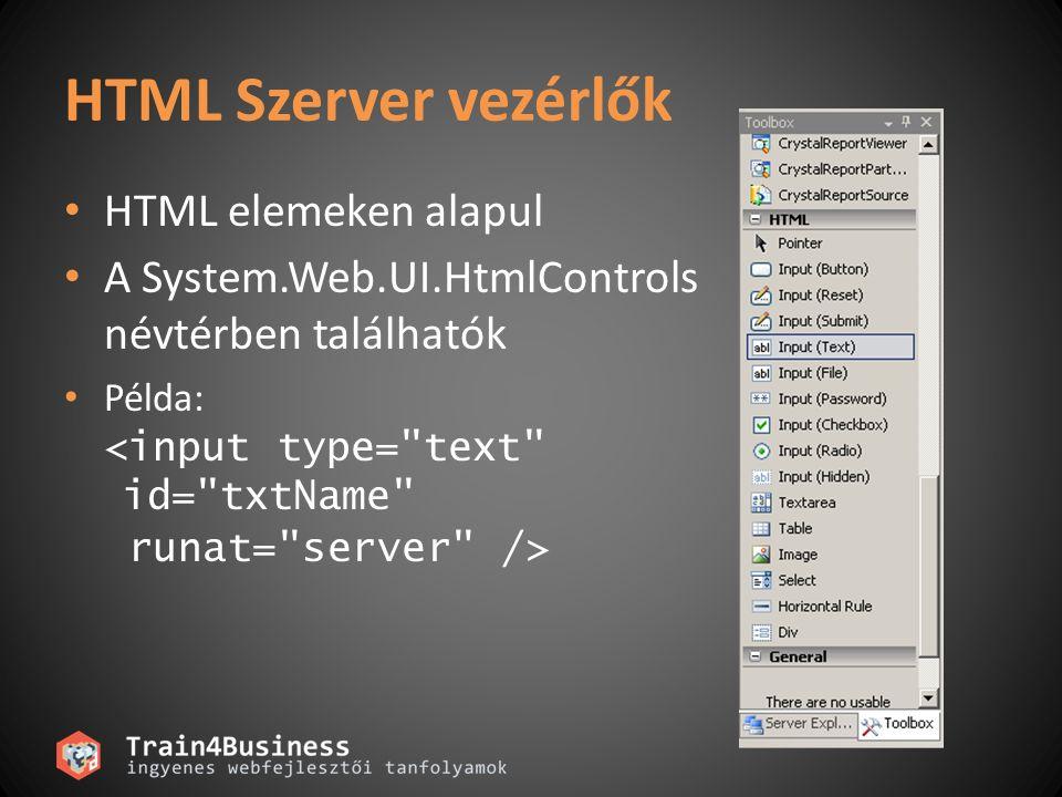 Web Szerver vezérlők A System.Web.UI.WebControls névtérben találhatók Példa: Text_to_Display A generált html: