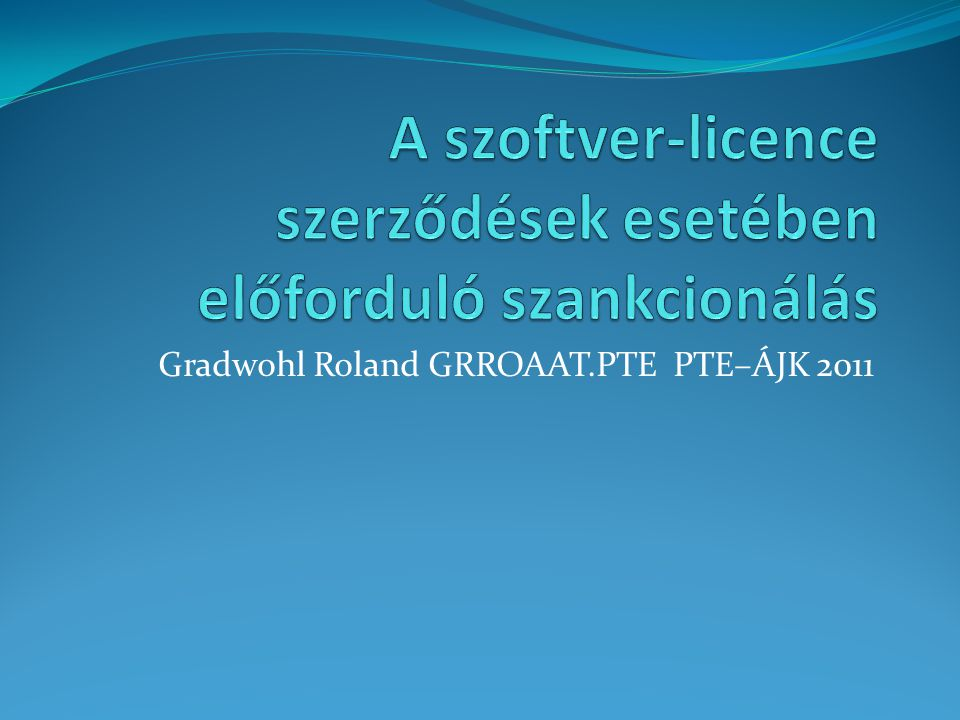 Gradwohl Roland GRROAAT.PTE PTE–ÁJK 2011