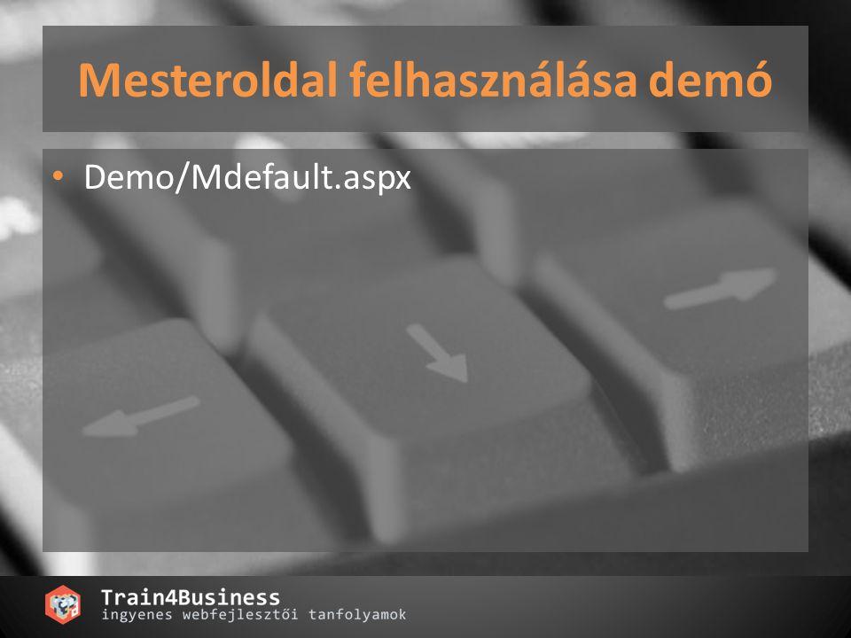 Mesteroldal felhasználása demó Demo/Mdefault.aspx