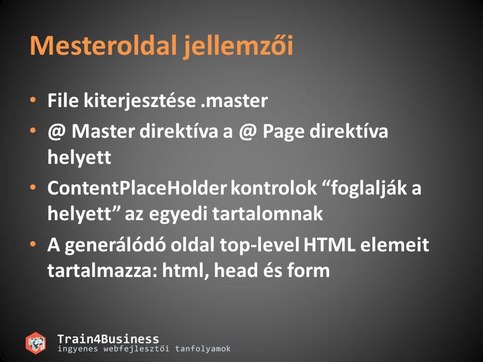 """Mesteroldal jellemzői File kiterjesztése.master @ Master direktíva a @ Page direktíva helyett ContentPlaceHolder kontrolok """"foglalják a helyett"""" az eg"""