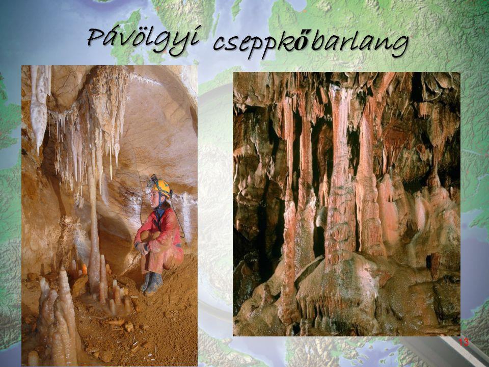 Pávölgyi 13 cseppk ő barlang
