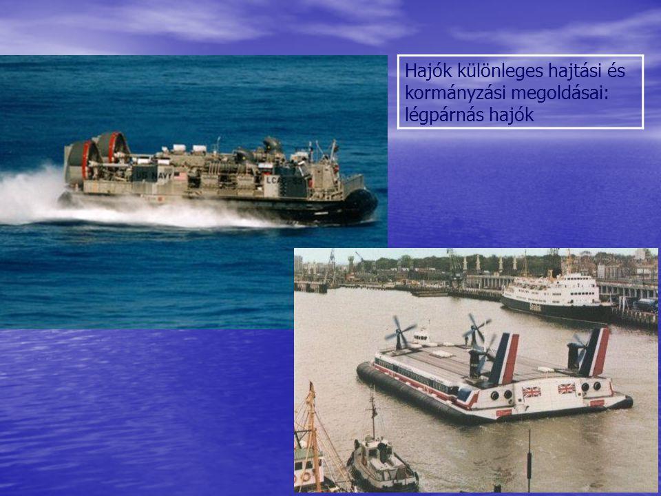 Hajók különleges hajtási és kormányzási megoldásai: légpárnás hajók Sólyom