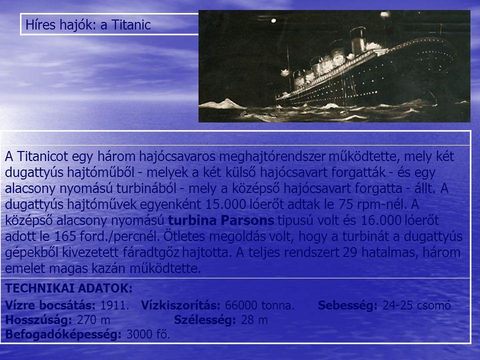 A Titanicot egy három hajócsavaros meghajtórendszer működtette, mely két dugattyús hajtóműből - melyek a két külső hajócsavart forgatták - és egy alac