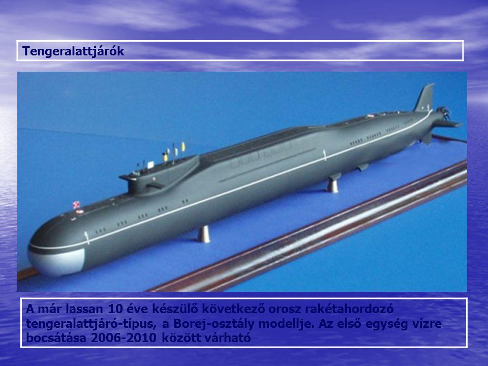 Tengeralattjárók A már lassan 10 éve készülő következő orosz rakétahordozó tengeralattjáró-típus, a Borej-osztály modellje. Az első egység vízre bocsá