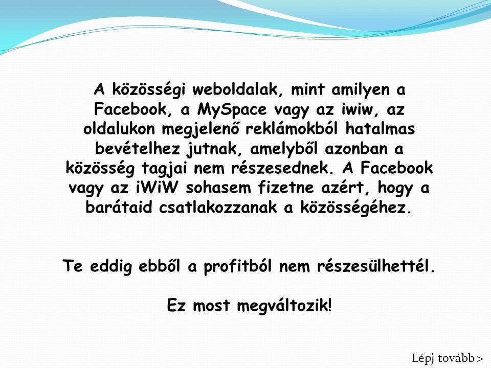 A közösségi weboldalak, mint amilyen a Facebook, a MySpace vagy az iwiw, az oldalukon megjelenő reklámokból hatalmas bevételhez jutnak, amelyből azonban a közösség tagjai nem részesednek.