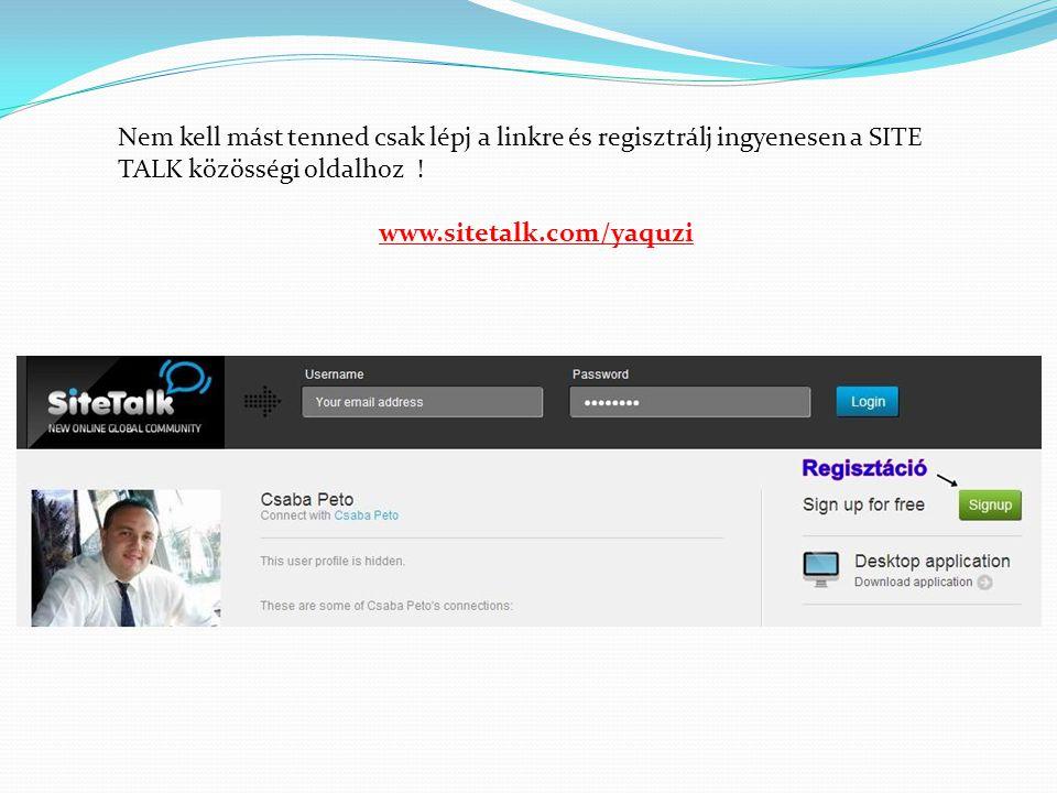 Nem kell mást tenned csak lépj a linkre és regisztrálj ingyenesen a SITE TALK közösségi oldalhoz .