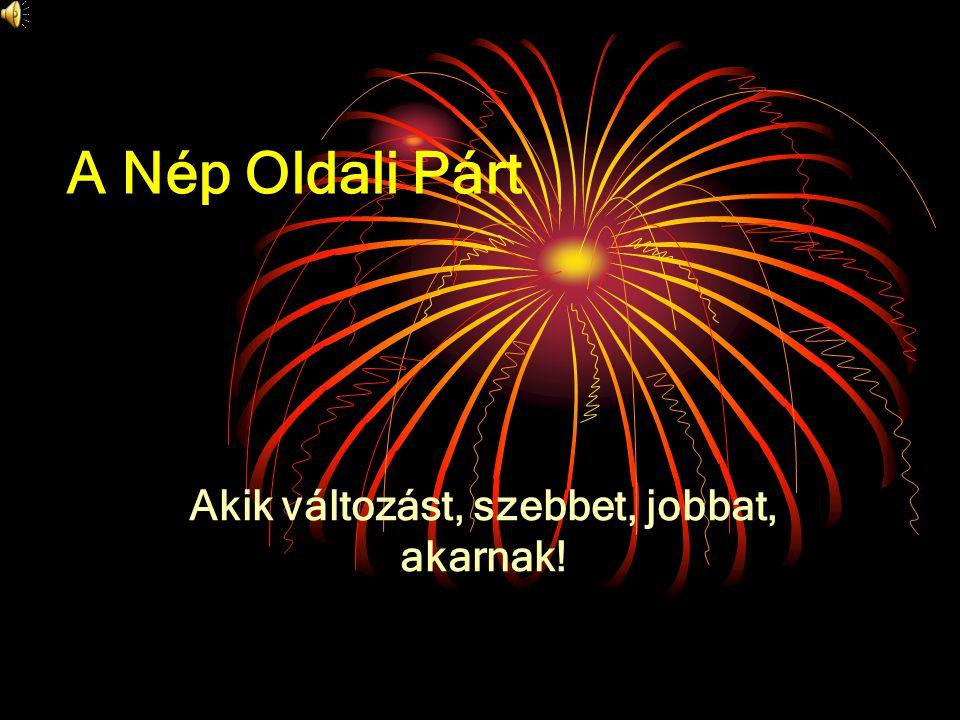 A Nép Oldali Párt Akik változást, szebbet, jobbat, akarnak!