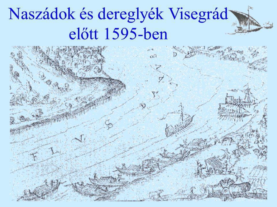 Naszádok és dereglyék Visegrád előtt 1595-ben