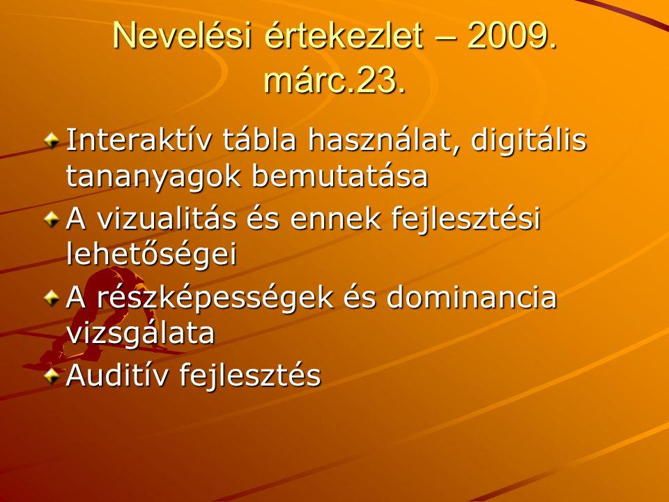 Nevelési értekezlet – 2009. márc.23. Interaktív tábla használat, digitális tananyagok bemutatása A vizualitás és ennek fejlesztési lehetőségei A részk