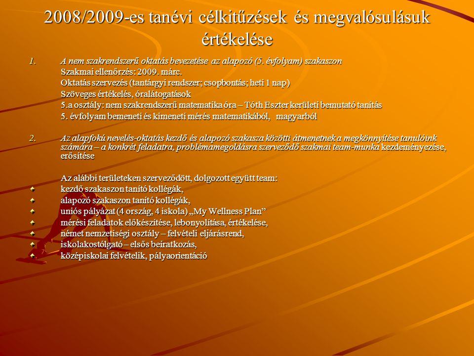2008/2009-es tanévi célkitűzések és megvalósulásuk értékelése 1.A nem szakrendszerű oktatás bevezetése az alapozó (5. évfolyam) szakaszon Szakmai elle
