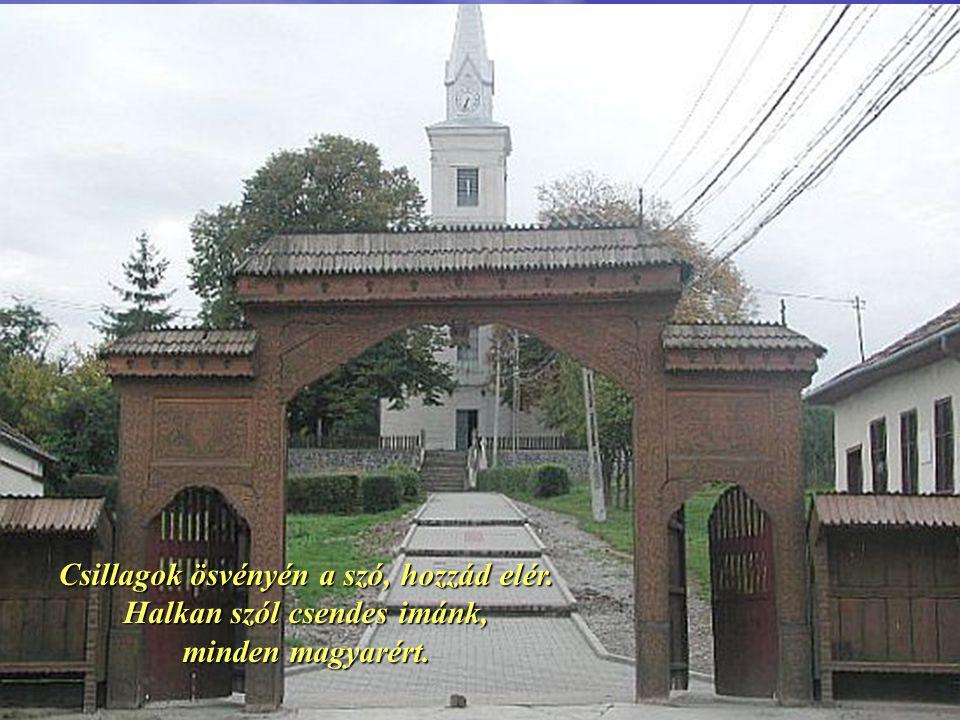 Földig hiába rombolod, Lélek őrzi a templomot.