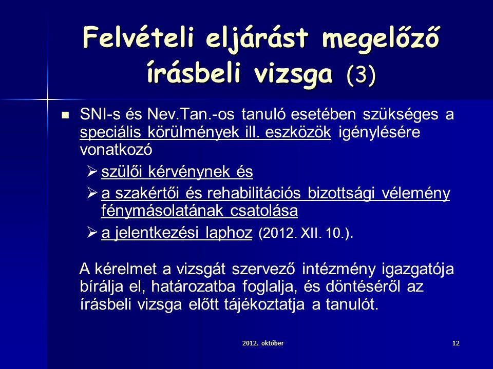 Felvételi eljárást megelőző írásbeli vizsga (3) SNI-s és Nev.Tan.-os tanuló esetében szükséges a speciális körülmények ill.