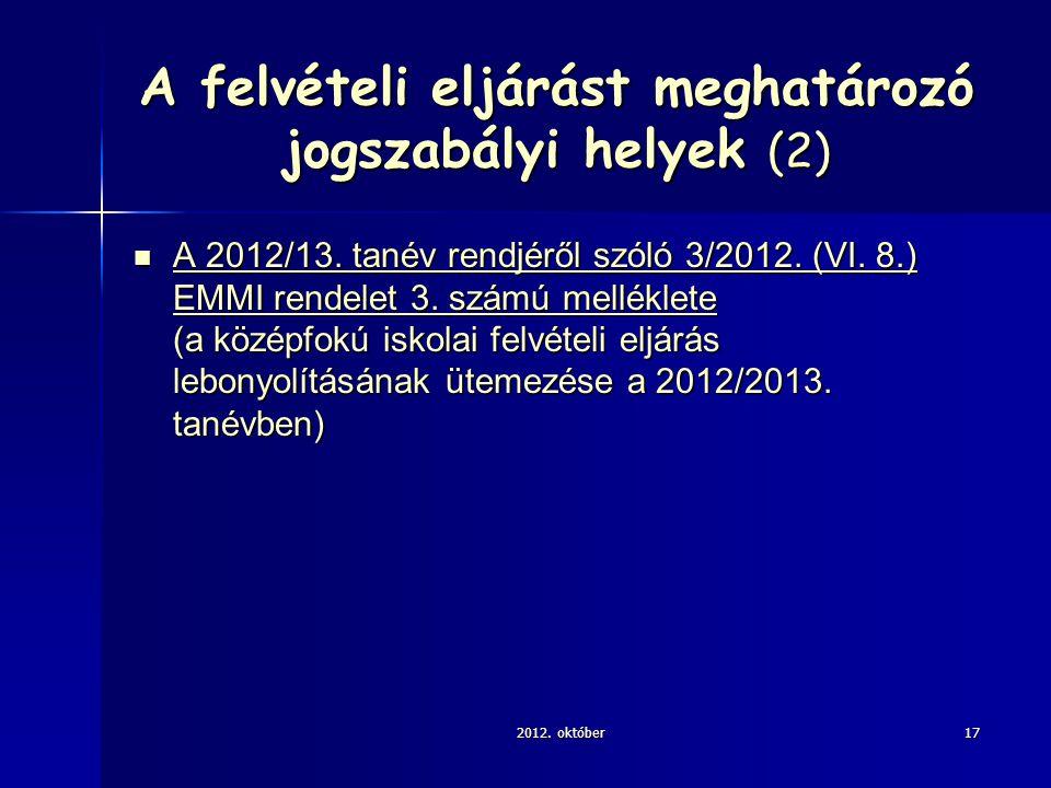 A felvételi eljárást meghatározó jogszabályi helyek (2) A 2012/13.