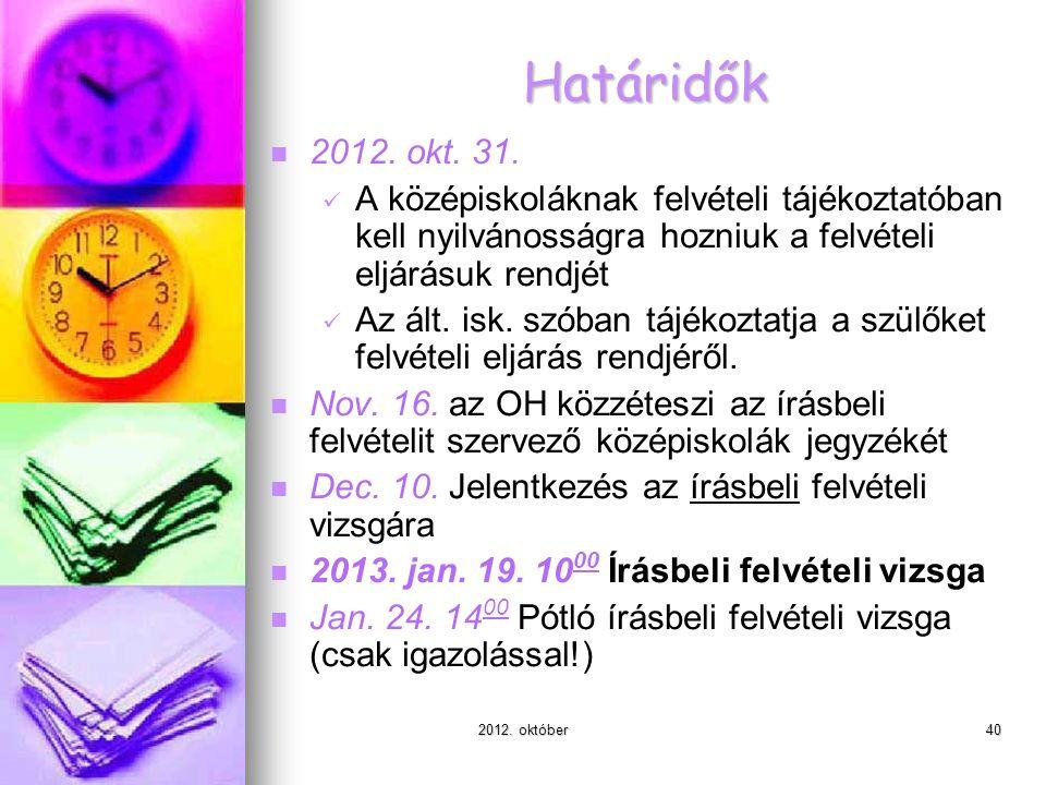 2012. október40 Határidők 2012. okt. 31.