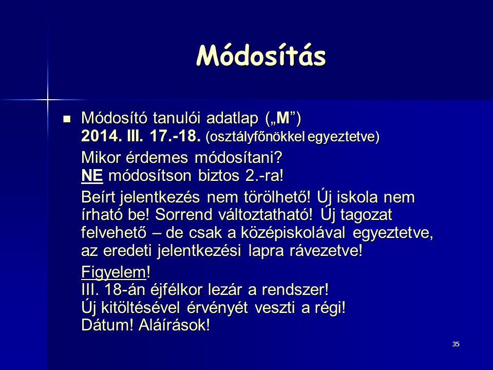 """Módosítás Módosító tanulói adatlap (""""M"""") 2014. III. 17.-18. (osztályfőnökkel egyeztetve) Módosító tanulói adatlap (""""M"""") 2014. III. 17.-18. (osztályfőn"""