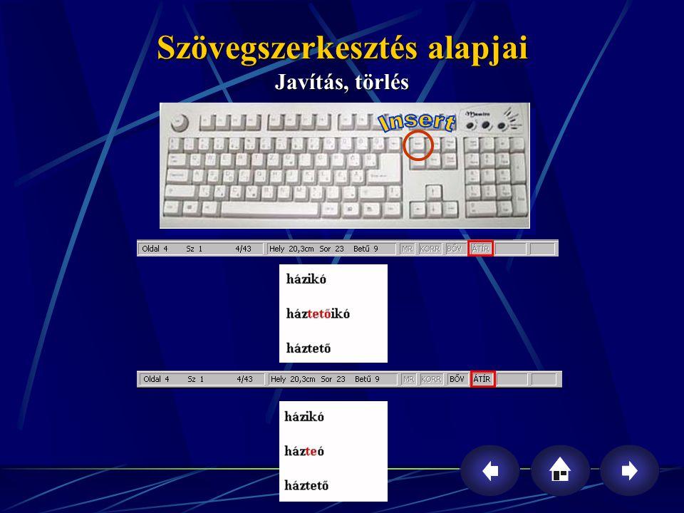 Szövegszerkesztés alapjai Szöveg, objektum kijelölése Ctrl+Shift + A kurzortól a szó végéig.