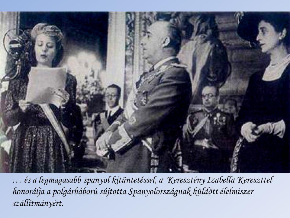 1947-ben - férjét helyettesítve - Európába indul (Szivárvány túra). Madridban Franco tábornok fogadja …