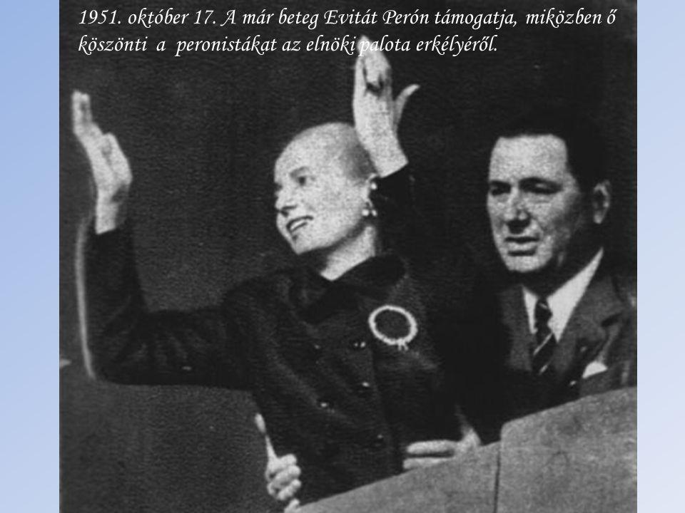 1951. augusztus 22. Vissza kell utasítania a nép akaratát: a katonai vezetők ellenállása és hanyatló egészségi állapota miatt nem indulhat az alelnök-