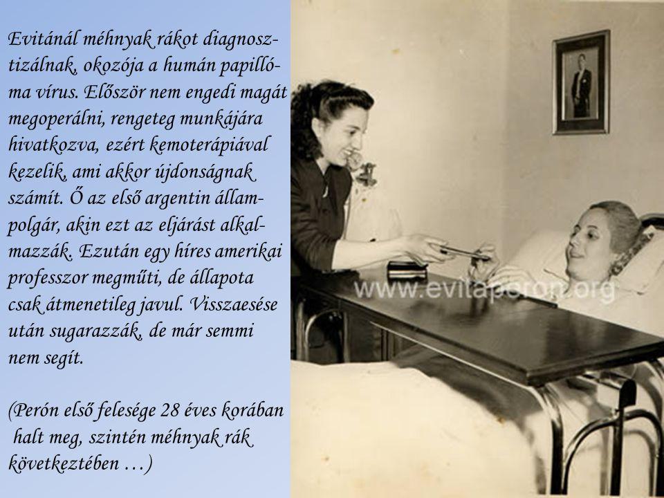 1951. október 17. A már beteg Evitát Perón támogatja, miközben ő köszönti a peronistákat az elnöki palota erkélyéről.