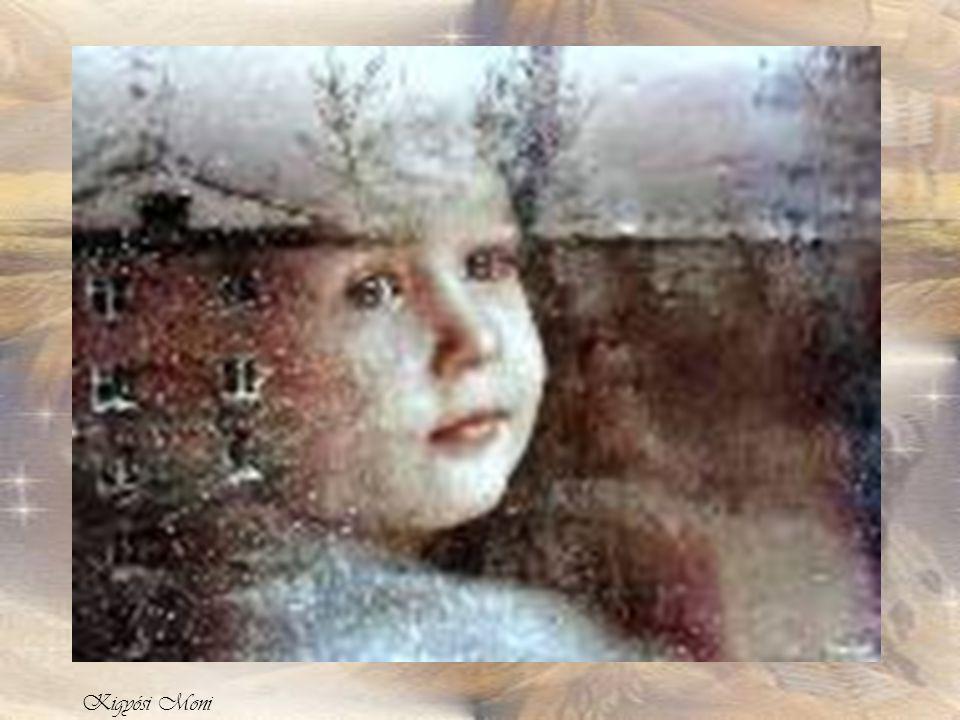 ˝ Nővéred, bátyád, kisleány, A háznál mennyi gyerek van?˝ ˝Mennyi? Hét.˝ Szólt hozzám S nézett felém álmodozóan