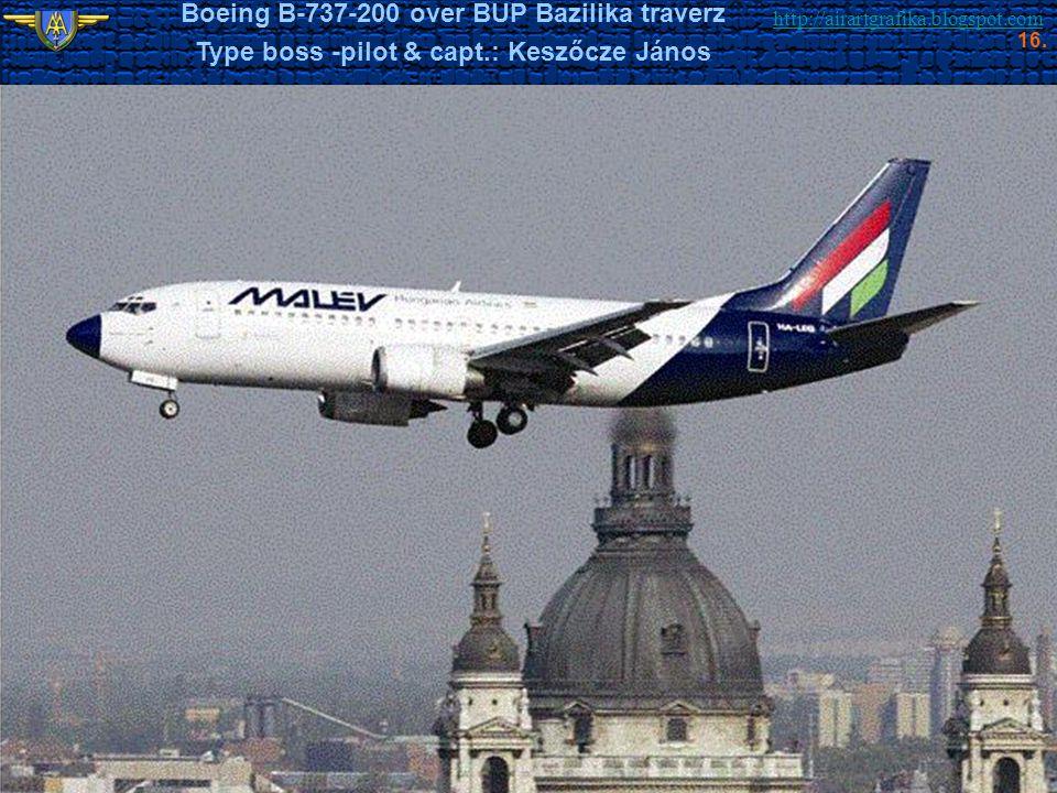 http://airartgrafika.blogspot.com Boeing B-737-200 over BUP Bazilika traverz Type boss -pilot & capt.: Keszőcze János 16.