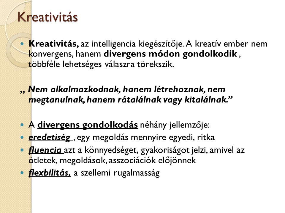 Kreativitás Kreativitás, az intelligencia kiegészítője.