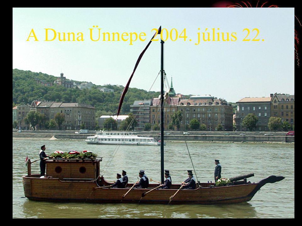 A Duna Ünnepe 2004. július 22.